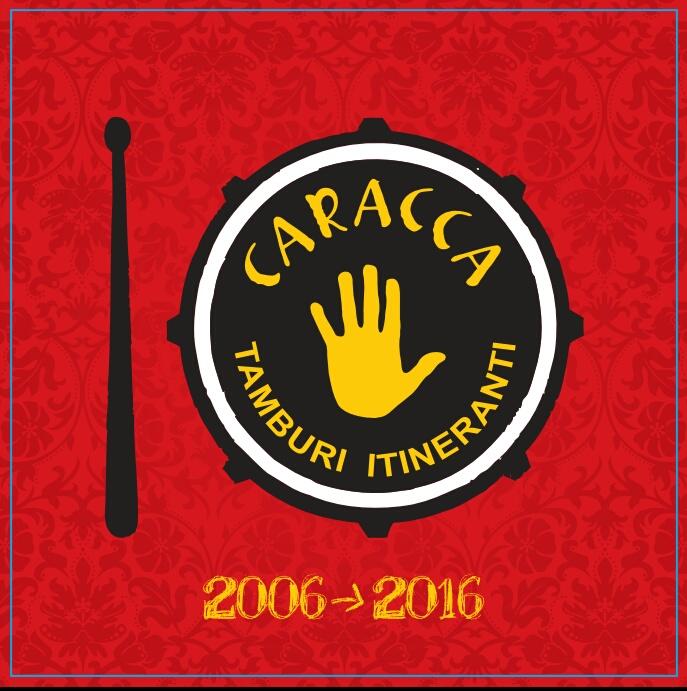 """CARACCA 2006 --> 2016 """"Album dei 10 anni della Banda"""""""